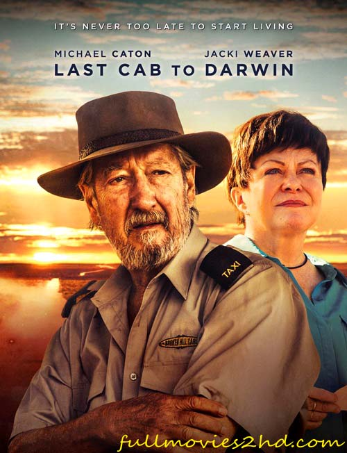 Last Cab To Darwin 2015 Movie Free Download