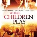 Where Children Play 2015 Movie Watch Online