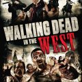 Walking Dead In The West 2016 Movie Free Download