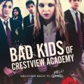Bad Kids of Crestview Academy 2017 Movie Watch Online Free